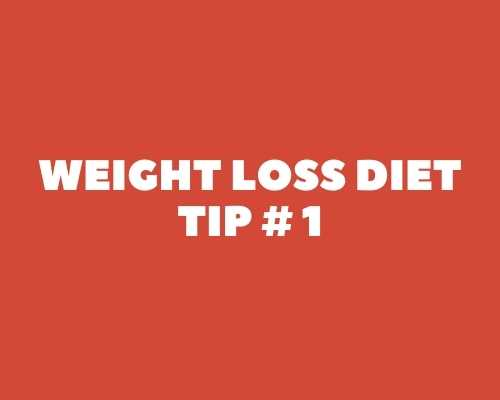 Weight loss diet tips 1