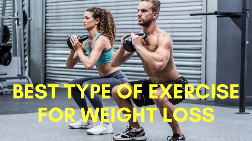 best type of exercise for weight loss